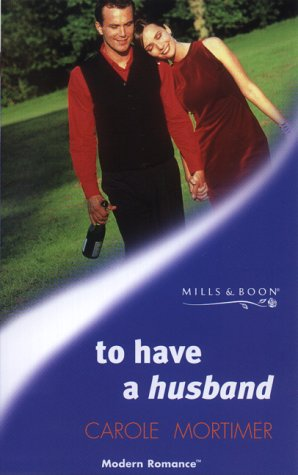 9780263820454: To Have a Husband (Modern Romance)