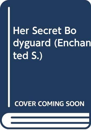 9780263820669: Her Secret Bodyguard (Enchanted S)