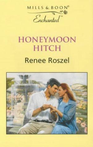 Honeymoon Hitch (Enchanted): Roszel, Renee
