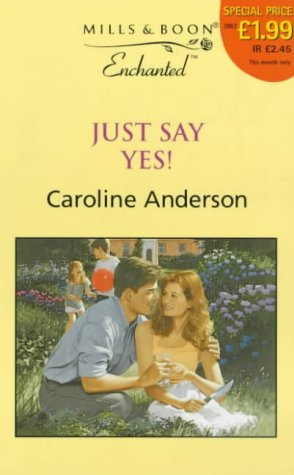 Just Say Yes! (Enchanted): Anderson, Caroline