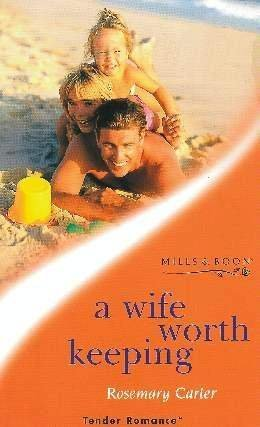 9780263820874: A wife worth keeping (Tender romance)