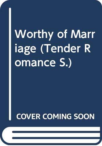 9780263821147: Worthy of Marriage (Tender Romance)