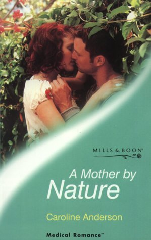 9780263822878: A Mother by Nature (Mills & Boon Medical)