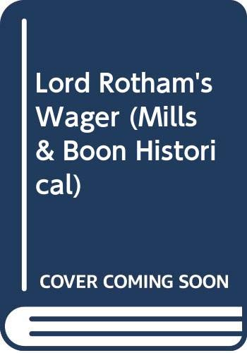9780263822977: Lord Rotham's Wager (Mills & Boon Historical)