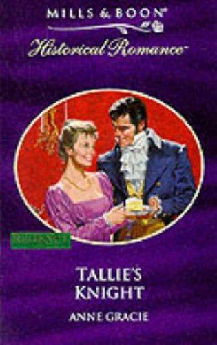 9780263822984: Tallie's Knight (Mills & Boon Historical)