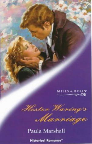 Hester Waring's Marriage (Mills & Boon Historical): Marshall, Paula