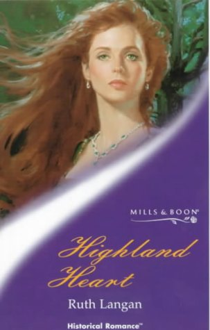Highland Heart (Historical Romance) (9780263823158) by Ruth Langan