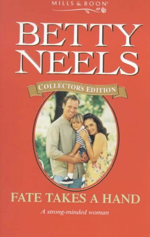 9780263824551: Fate Takes a Hand (Betty Neels Collector's Editions)