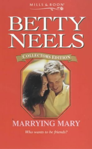 9780263824575: Marrying Mary (Betty Neels Collector's Editions)