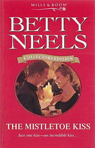 The Mistletoe Kiss (Betty Neels Collector's Editions): Betty Neels