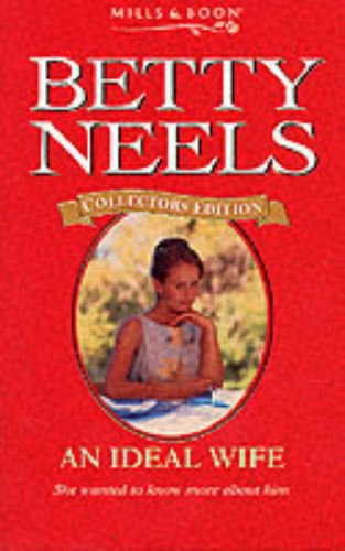 9780263824650: An Ideal Wife (Betty Neels Collector's Editions)