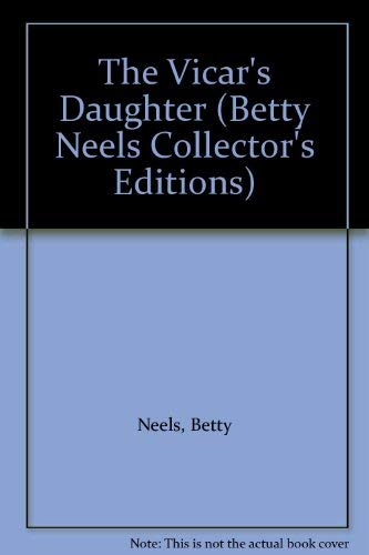 9780263824674: The Vicar's Daughter (Betty Neels Collector's Editions)