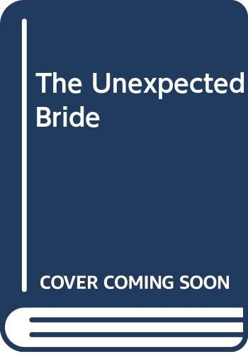 9780263824735: The Unexpected Bride