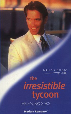 9780263824834: The Irresistible Tycoon (Modern Romance S.)