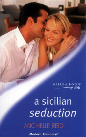 A Sicilian Seduction (Mills and Boon Modern): Reid, Michelle