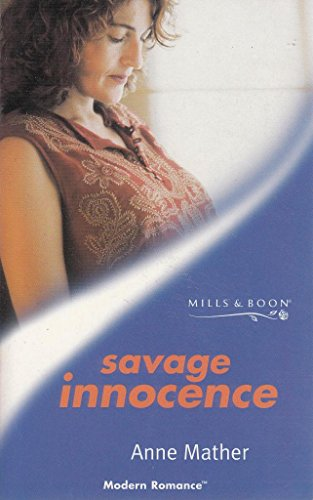 Savage Innocence (Modern Romance S.) (0263824985) by Anne Mather