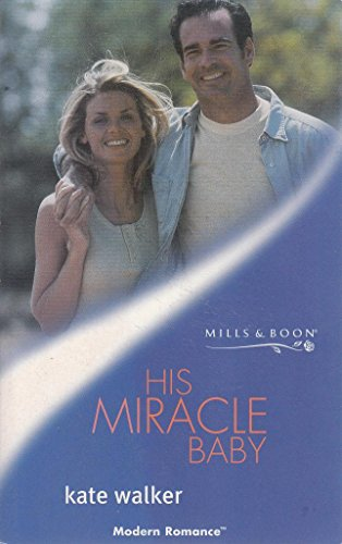 9780263825008: His Miracle Baby (Modern Romance)