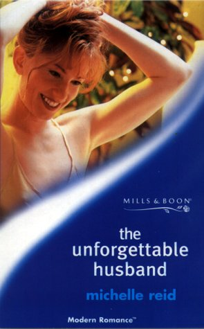 The Unforgettable Husband (Mills and Boon Modern): Reid, Michelle