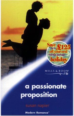 9780263825305: A Passionate Proposition (Modern Romance S.)
