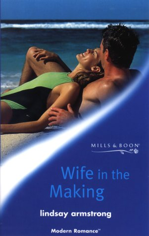 9780263825503: Wife in the Making (Mills & Boon Modern)
