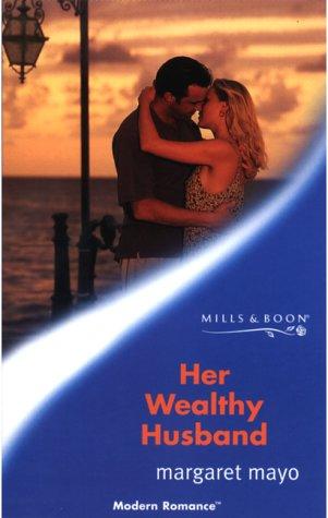 9780263825602: Her Wealthy Husband (Mills & Boon Modern)