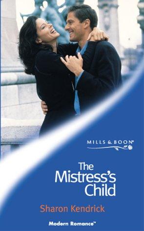 9780263825640: Title: THE MISTRESS'S CHILD (MODERN ROMANCE S.)