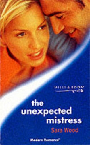 9780263825732: The Unexpected Mistress (Modern Romance)