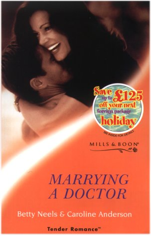 9780263826203: Marrying a Doctor (Tender Romance)