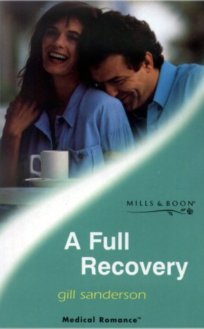 9780263826814: A Full Recovery (Mills & Boon Medical)