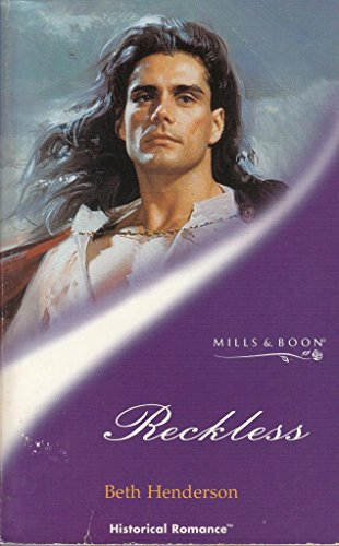 Reckless (Mills & Boon Historical): Beth Henderson