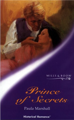 9780263827415: Prince of Secrets (Mills & Boon Historical)