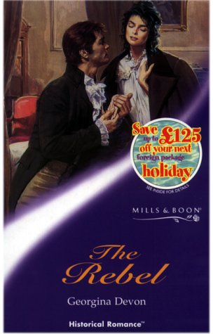 9780263827453: The Rebel (Mills & Boon Historical)