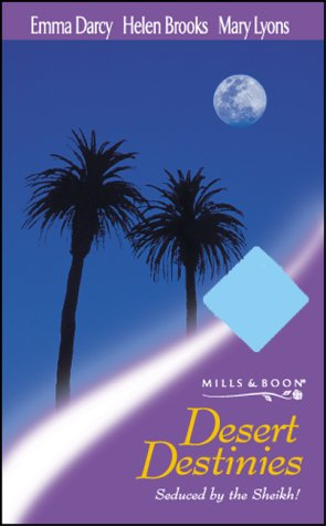 Desert Destinies (Mills & Boon by Request): Darcy, Emma, Brooks, Helen, Lyons, Mary