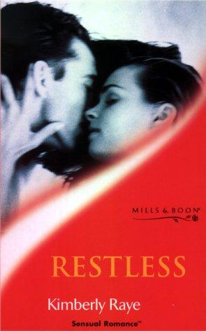 Restless (Sensual Romance): Raye, Kimberly