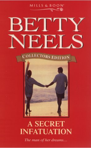 9780263828320: A Secret Infatuation (Betty Neels Collector's Editions)