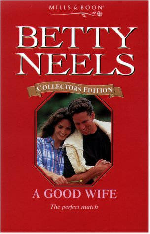 9780263828351: A Good Wife (Betty Neels Collector's Editions)
