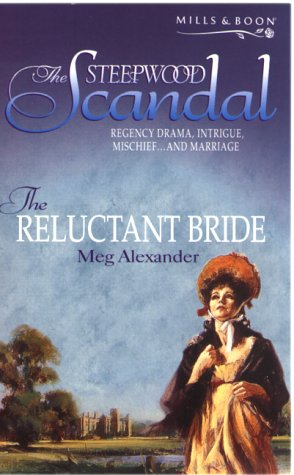 9780263828443: The Reluctant Bride (Steepwood Scandal)