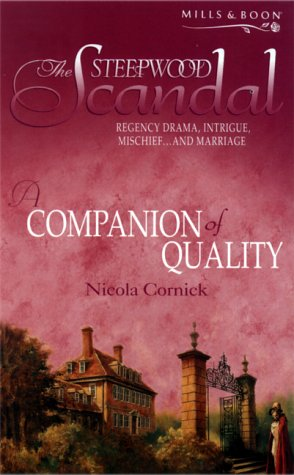 9780263828450: A Companion of Quality (The Steepwood Scandal, Book 4) (Mills and Boon Romance)