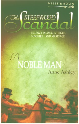 9780263828474: A Noble Man (The Steepwood Scandal, Book 6) (Mills and Boon Romance)