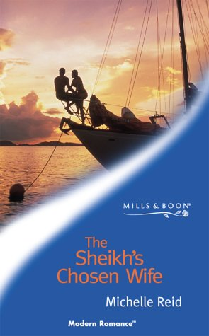 The Sheikhs Chosen Wife (Mills and Boon: Reid, Michelle