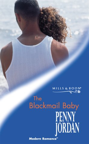 9780263829211: THE BLACKMAIL BABY (MODERN ROMANCE S.)