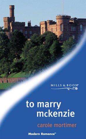9780263829235: To Marry McKenzie (Mills & Boon Modern)