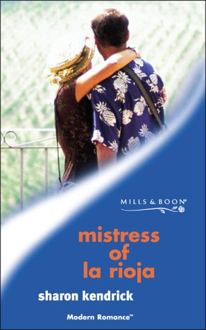 9780263829471: Mistress of La Rioja (Mills & Boon Modern)