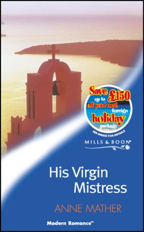 9780263829624: His Virgin Mistress