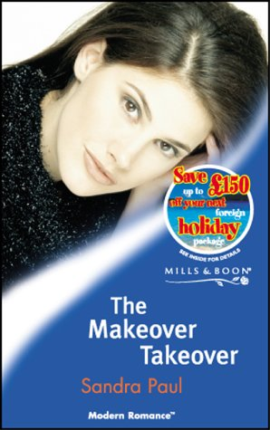 9780263829754: The Makeover Takeover (Modern Romance S.)