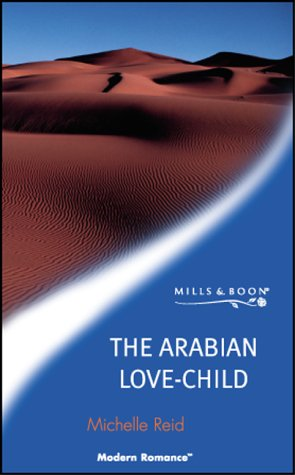 The Arabian Love-child (Mills and Boon Modern): Reid, Michelle