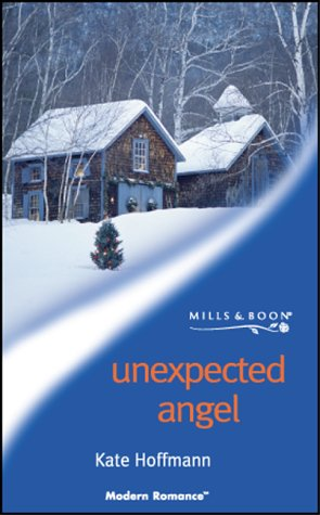 9780263829907: Unexpected Angel (Mills & Boon Modern)