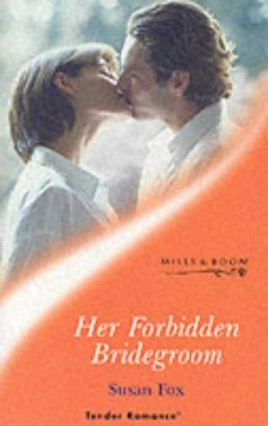 9780263830194: Her Forbidden Bridegroom (Tender Romance)