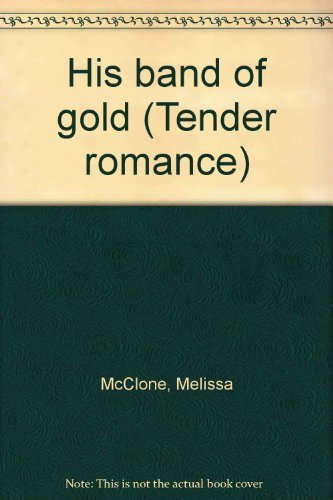 His band of gold (Tender romance): McClone, Melissa