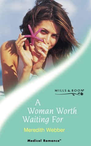 9780263830583: A Woman Worth Waiting for (Mills & Boon Medical)